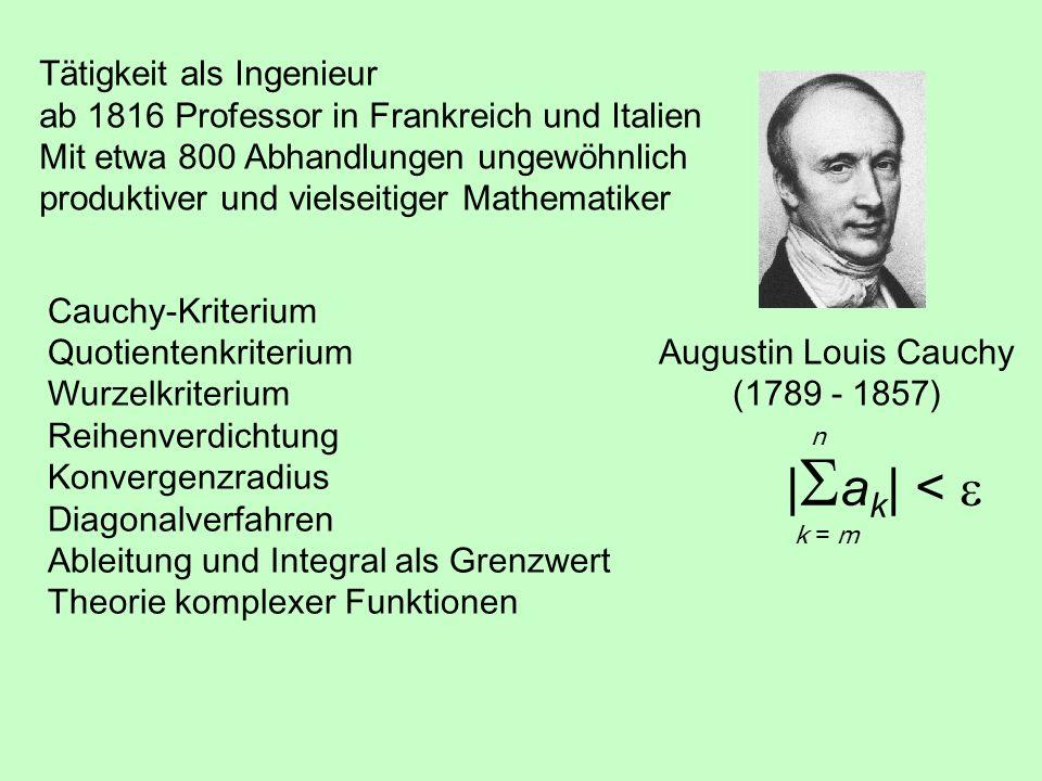 Tätigkeit als Ingenieur ab 1816 Professor in Frankreich und Italien Mit etwa 800 Abhandlungen ungewöhnlich produktiver und vielseitiger Mathematiker C