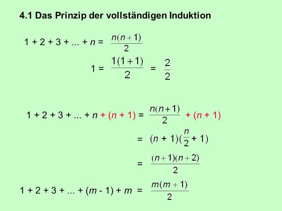 4.1 Das Prinzip der vollständigen Induktion 1 + 2 + 3 +...
