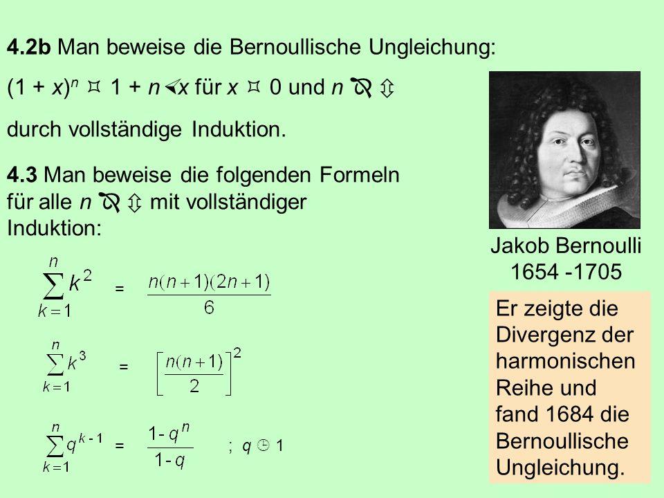 Er zeigte die Divergenz der harmonischen Reihe und fand 1684 die Bernoullische Ungleichung.