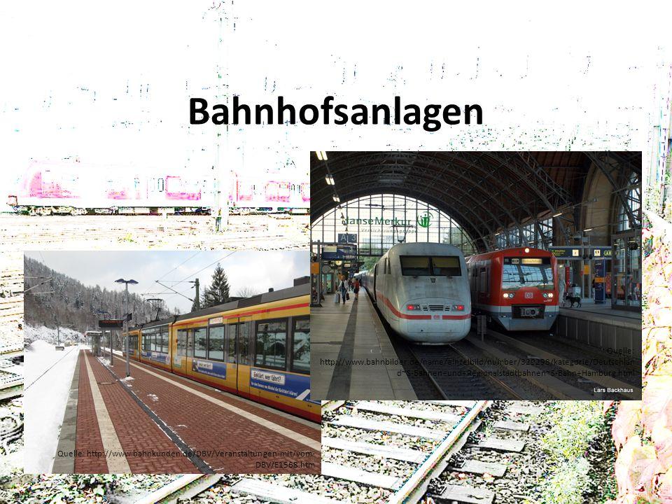 Bahnhofsanlagen Quelle: http://www.bahnkunden.de/DBV/Veranstaltungen-mit/vom- DBV/E1568.htm Quelle: http://www.bahnbilder.de/name/einzelbild/number/32