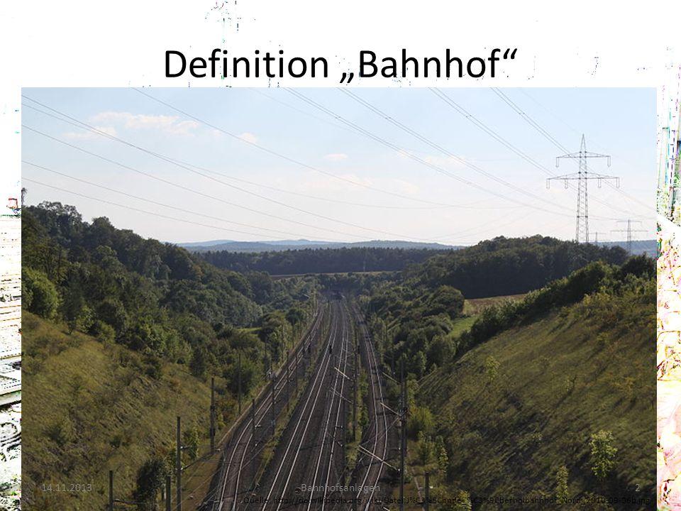 Definition Bahnhof § 4 (2) Satz 1 EBO: Bahnhöfe sind Bahnanlagen mit mindestens einer Weiche, wo Züge beginnen, enden, ausweichen oder wenden dürfen.