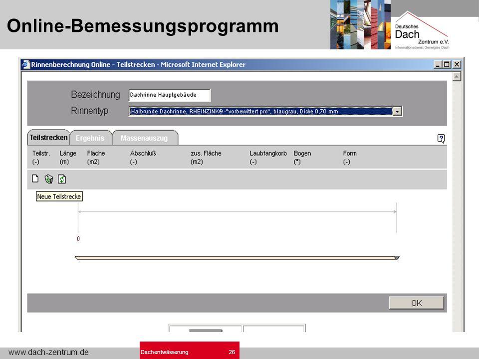 www.dach-zentrum.de 26Dachentwässerung Online-Bemessungsprogramm