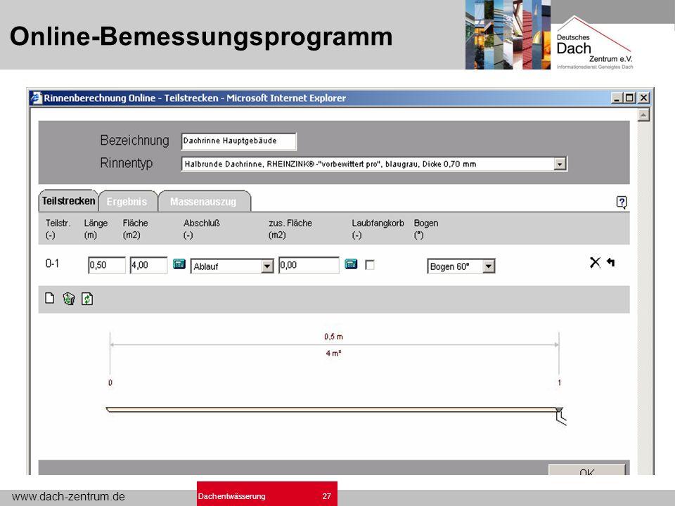 www.dach-zentrum.de 27Dachentwässerung Online-Bemessungsprogramm