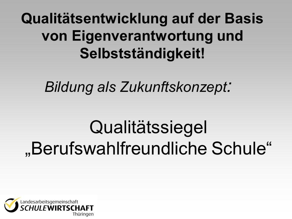 Qualitätsentwicklung auf der Basis von Eigenverantwortung und Selbstständigkeit.