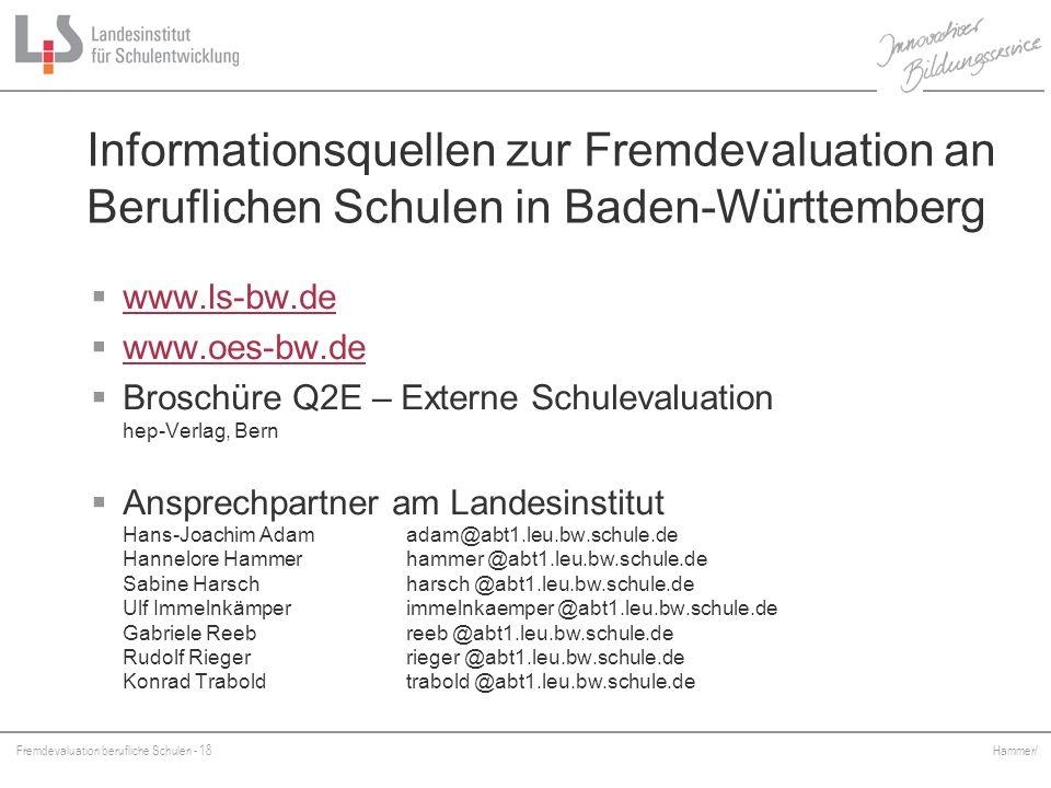 Fremdevaluation berufliche Schulen - 18 Hammer/ Informationsquellen zur Fremdevaluation an Beruflichen Schulen in Baden-Württemberg www.ls-bw.de www.o