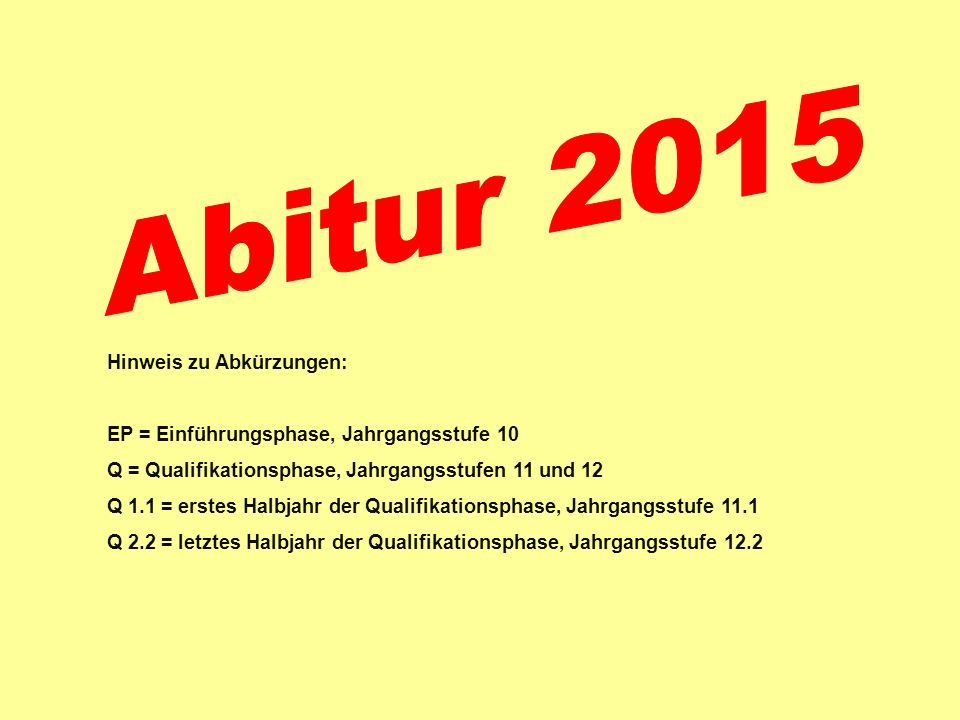 Hinweis zu Abkürzungen: EP = Einführungsphase, Jahrgangsstufe 10 Q = Qualifikationsphase, Jahrgangsstufen 11 und 12 Q 1.1 = erstes Halbjahr der Qualifikationsphase, Jahrgangsstufe 11.1 Q 2.2 = letztes Halbjahr der Qualifikationsphase, Jahrgangsstufe 12.2