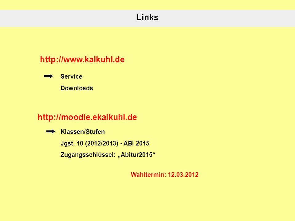 http://www.kalkuhl.de Service Downloads Links http://moodle.ekalkuhl.de Klassen/Stufen Jgst.