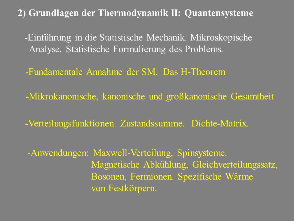 -Verteilungsfunktionen. Zustandssumme. Dichte-Matrix. 2) Grundlagen der Thermodynamik II: Quantensysteme -Einführung in die Statistische Mechanik. Mik