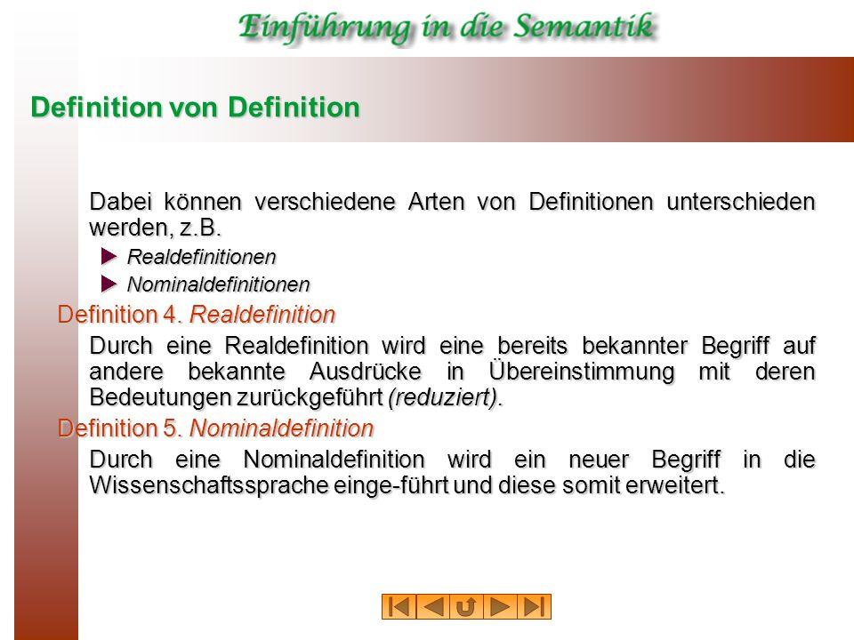 Definition von Definition Dabei können verschiedene Arten von Definitionen unterschieden werden, z.B. Realdefinitionen Realdefinitionen Nominaldefinit