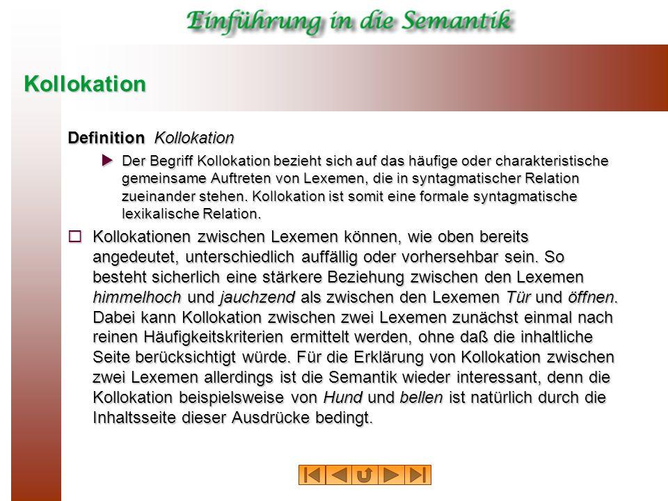Kollokation Definition Kollokation Der Begriff Kollokation bezieht sich auf das häufige oder charakteristische gemeinsame Auftreten von Lexemen, die i