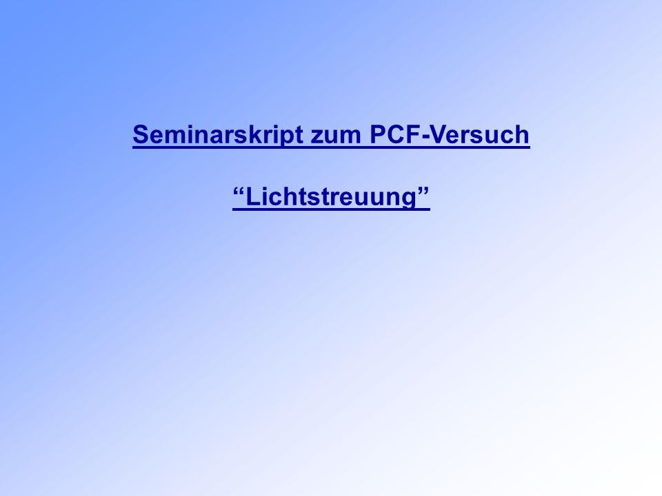 Seminarskript zum PCF-Versuch Lichtstreuung
