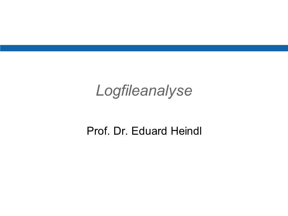 Logfileanalyse Prof. Dr. Eduard Heindl