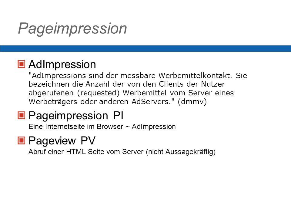Pageimpression AdImpression AdImpressions sind der messbare Werbemittelkontakt.