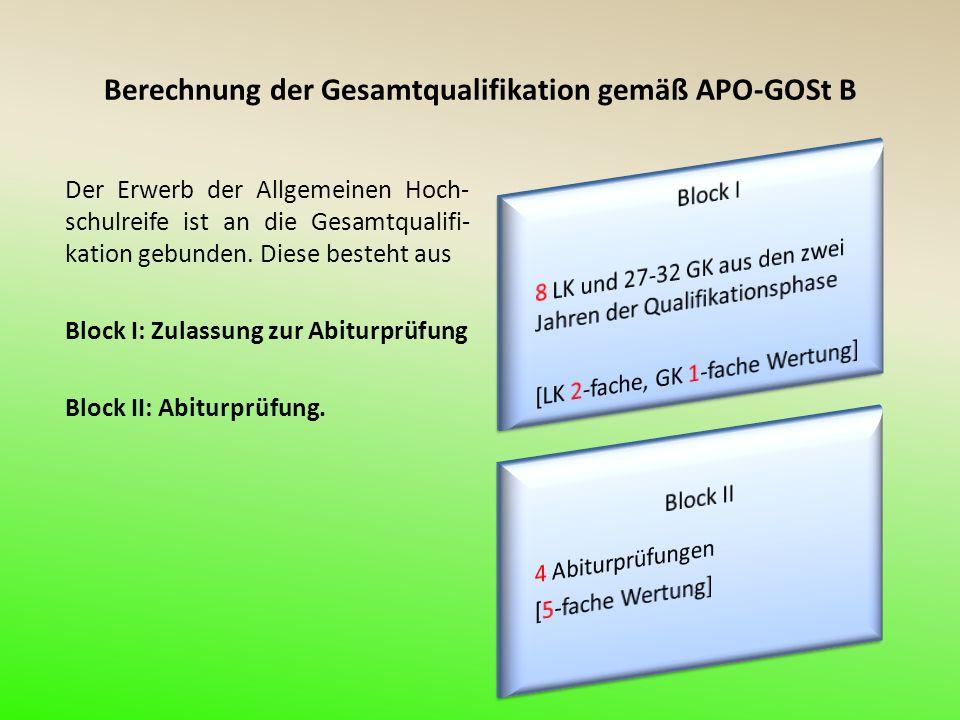 Berechnung der Gesamtqualifikation gemäß APO-GOSt B Der Erwerb der Allgemeinen Hoch- schulreife ist an die Gesamtqualifi- kation gebunden.