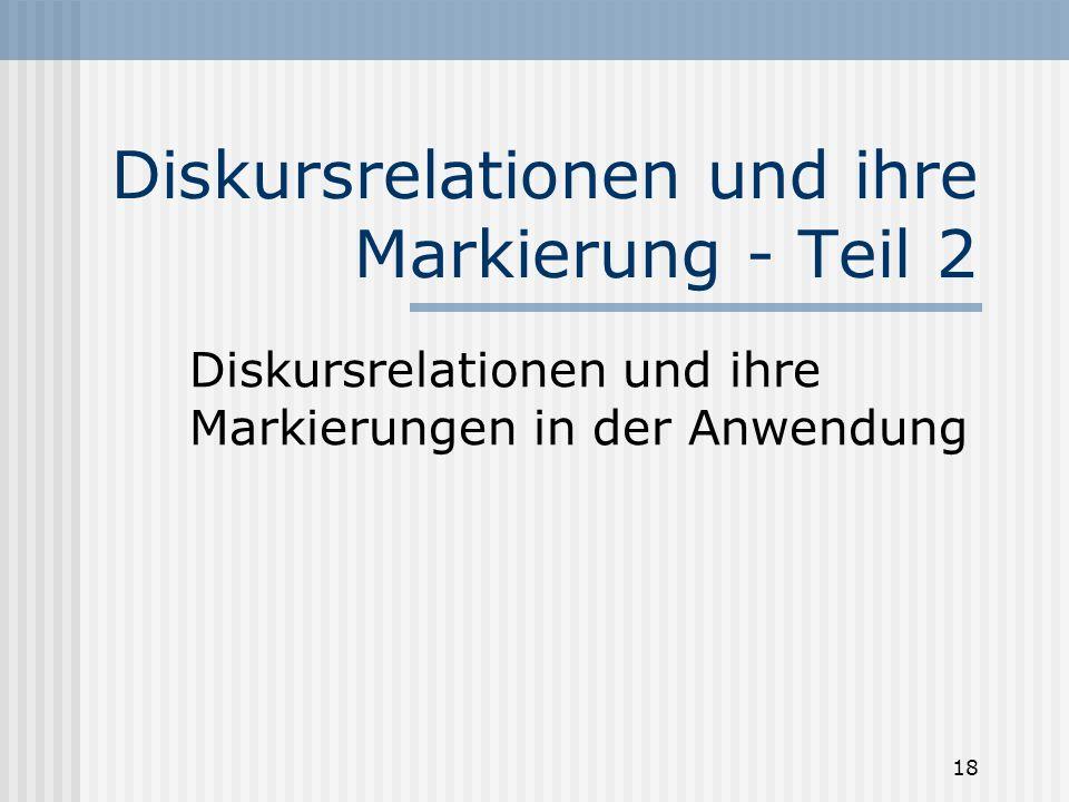 08.12.2006Seite 17 Wofür benötigt man die Taxonomie der Relationen für die Untersuchung des Spracherwerbs für Textanalyse für psycholinguistischen For