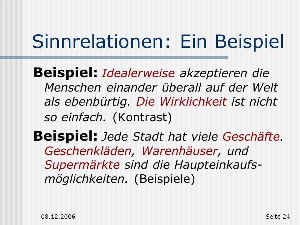08.12.2006Seite 23 Markierungen: Ein Beispiel Beispiel: [ Auf der Straße gab es viele Unfälle. ] a [ Deshalb wird eine Unterführung gebaut. ] b (Ursac