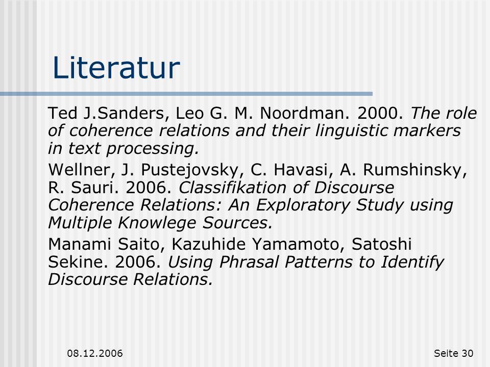 08.12.2006Seite 29 Eine Studie zur Klassifikation von DR (Pustejovsky et. al 2006) Merkmalsvektor lässt sich für alle möglichen Segmentpaare bilden (!