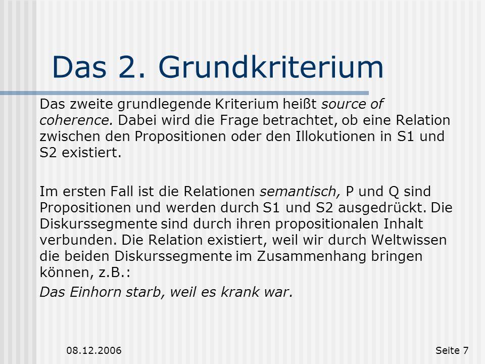 08.12.2006Seite 6 Das 1. Grundkriterium Zuerst wird die Frage beantwortet, ob die Relation zwischen P und Q eine kausale Relation ist, wenn nicht, dan