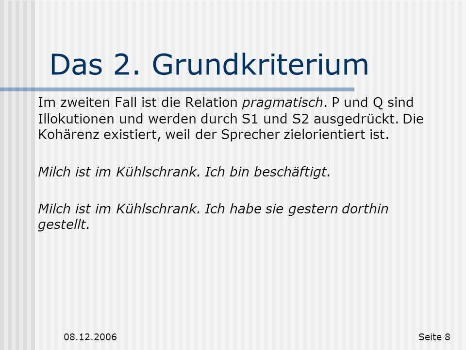 08.12.2006Seite 7 Das 2. Grundkriterium Das zweite grundlegende Kriterium heißt source of coherence. Dabei wird die Frage betrachtet, ob eine Relation