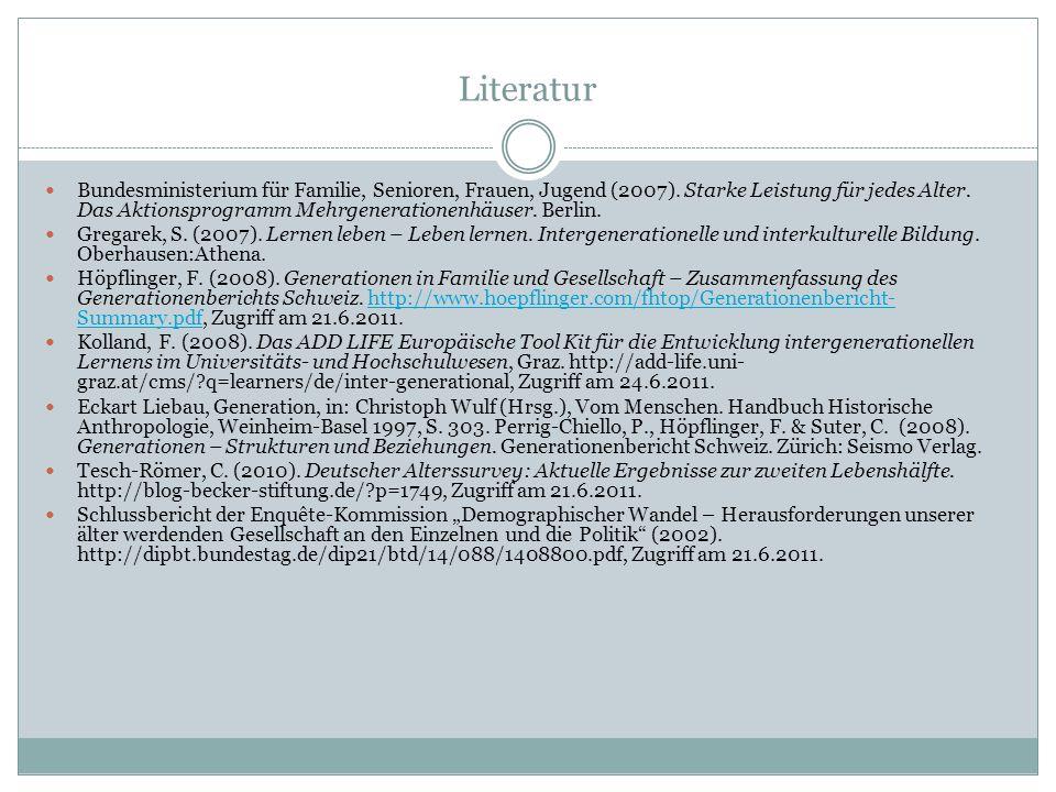 Literatur Bundesministerium für Familie, Senioren, Frauen, Jugend (2007). Starke Leistung für jedes Alter. Das Aktionsprogramm Mehrgenerationenhäuser.