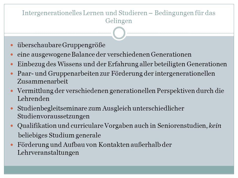 Intergenerationelles Lernen und Studieren – Bedingungen für das Gelingen Hochschulpolitisch notwendige Schritte: Entwicklung von Modellen für die (durch den Bologna-Prozess z.