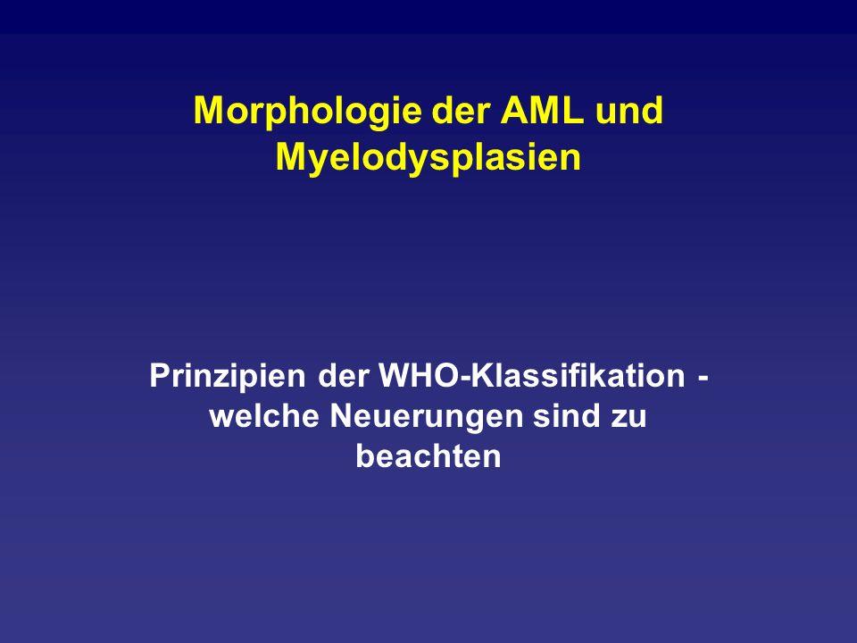 Akute myeloische Leukämien Prinzip: Ausreifungsstörung wie bei MDS.