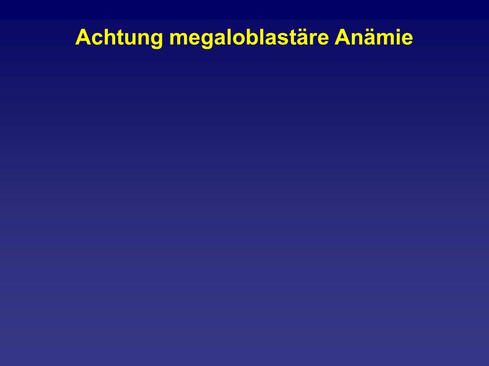 Achtung megaloblastäre Anämie