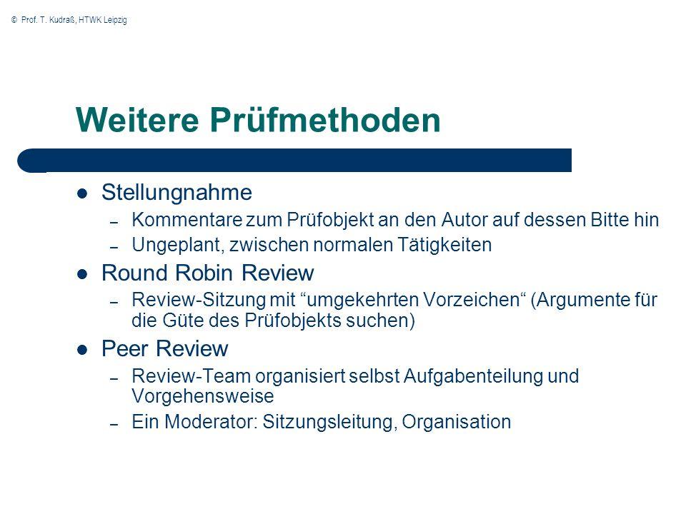 © Prof. T. Kudraß, HTWK Leipzig Weitere Prüfmethoden Stellungnahme – Kommentare zum Prüfobjekt an den Autor auf dessen Bitte hin – Ungeplant, zwischen