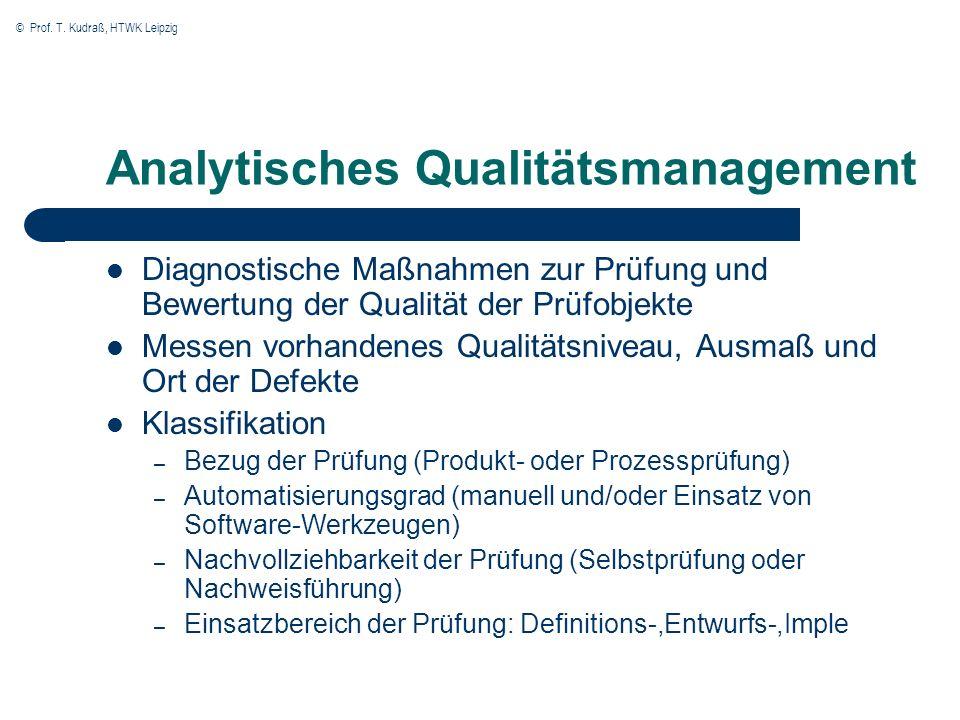 © Prof. T. Kudraß, HTWK Leipzig Analytisches Qualitätsmanagement Diagnostische Maßnahmen zur Prüfung und Bewertung der Qualität der Prüfobjekte Messen