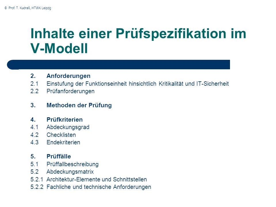 © Prof. T. Kudraß, HTWK Leipzig Inhalte einer Prüfspezifikation im V-Modell 2.Anforderungen 2.1 Einstufung der Funktionseinheit hinsichtlich Kritikali