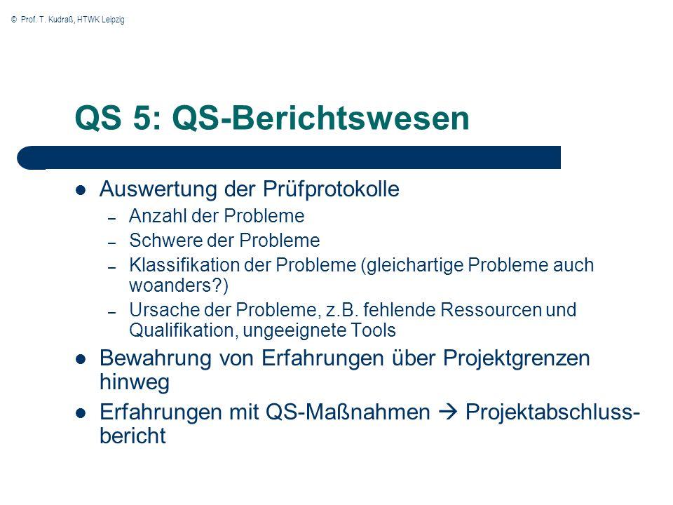 © Prof. T. Kudraß, HTWK Leipzig QS 5: QS-Berichtswesen Auswertung der Prüfprotokolle – Anzahl der Probleme – Schwere der Probleme – Klassifikation der