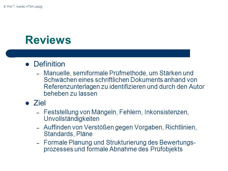 © Prof. T. Kudraß, HTWK Leipzig Reviews Definition – Manuelle, semiformale Prüfmethode, um Stärken und Schwächen eines schriftlichen Dokuments anhand