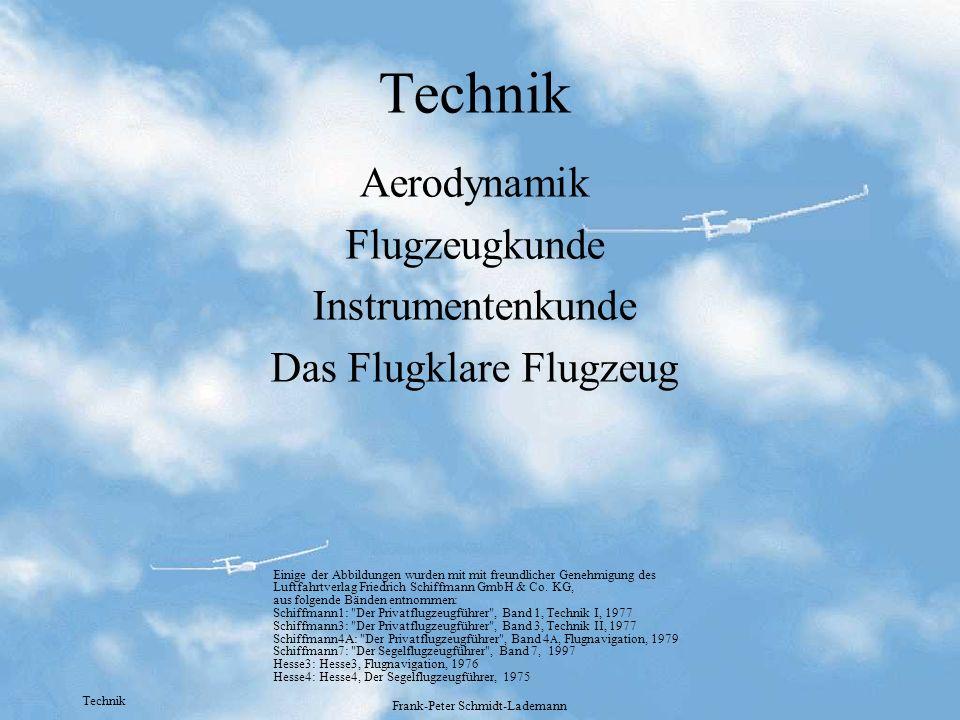 Technik Frank-Peter Schmidt-Lademann Technik Aerodynamik Flugzeugkunde Instrumentenkunde Das Flugklare Flugzeug Einige der Abbildungen wurden mit mit