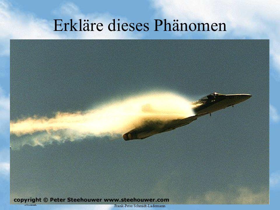 Technik Frank-Peter Schmidt-Lademann Erkläre dieses Phänomen