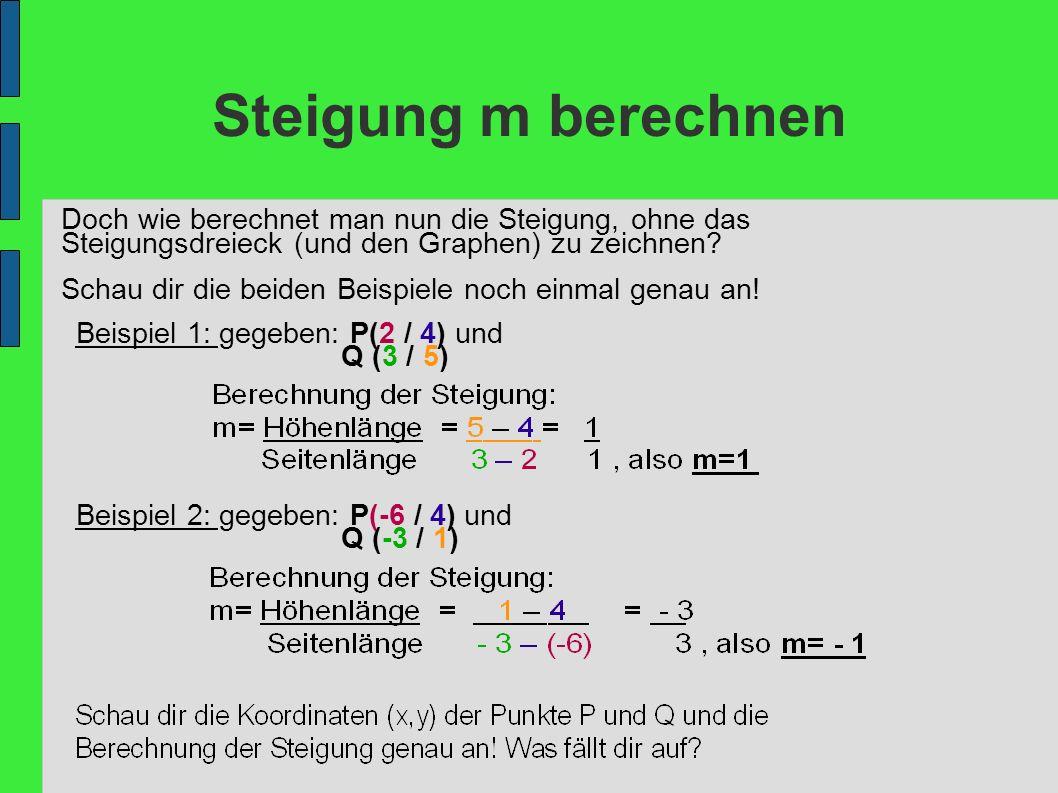 Funktionsgleichung berechnen Beispiel: So kannst du die Funktionsgleichung der Geraden berechnen, die durch die Punkte P und Q geht: P (-2/3) Q ( 3/1) 1.