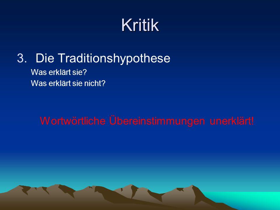 die Lösungsvorschläge 3. Die Traditionshypothese (J.G. Herder, 18. Jh.) mündlich! mündliches Urevangelium, festgesetzter Zyklus Mt Mk Lk