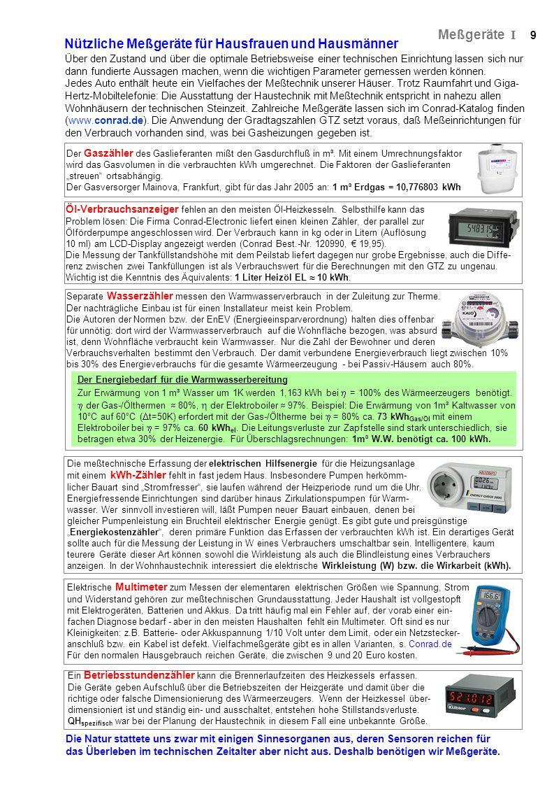 9 Meßgeräte I Über den Zustand und über die optimale Betriebsweise einer technischen Einrichtung lassen sich nur dann fundierte Aussagen machen, wenn