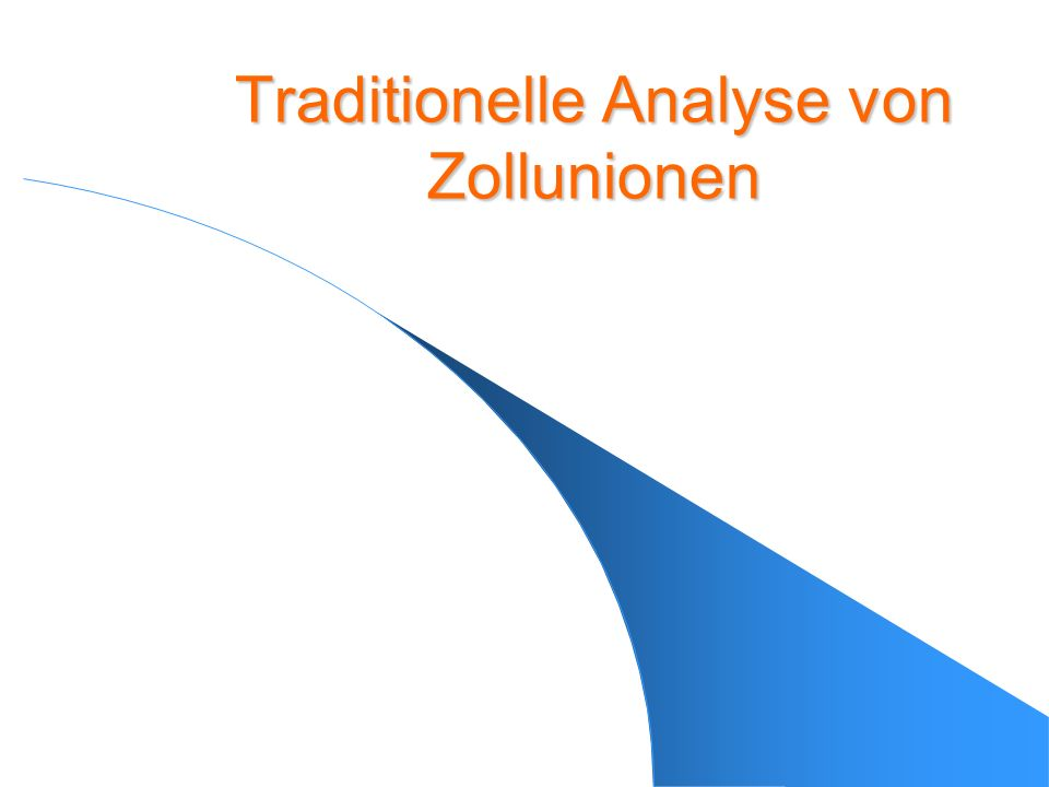 Traditionelle Analyse von Zollunionen