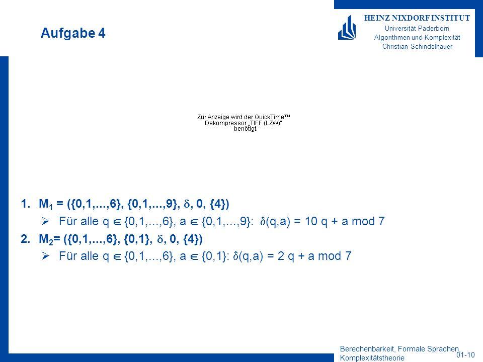 Berechenbarkeit, Formale Sprachen, Komplexitätstheorie 01-10 HEINZ NIXDORF INSTITUT Universität Paderborn Algorithmen und Komplexität Christian Schind
