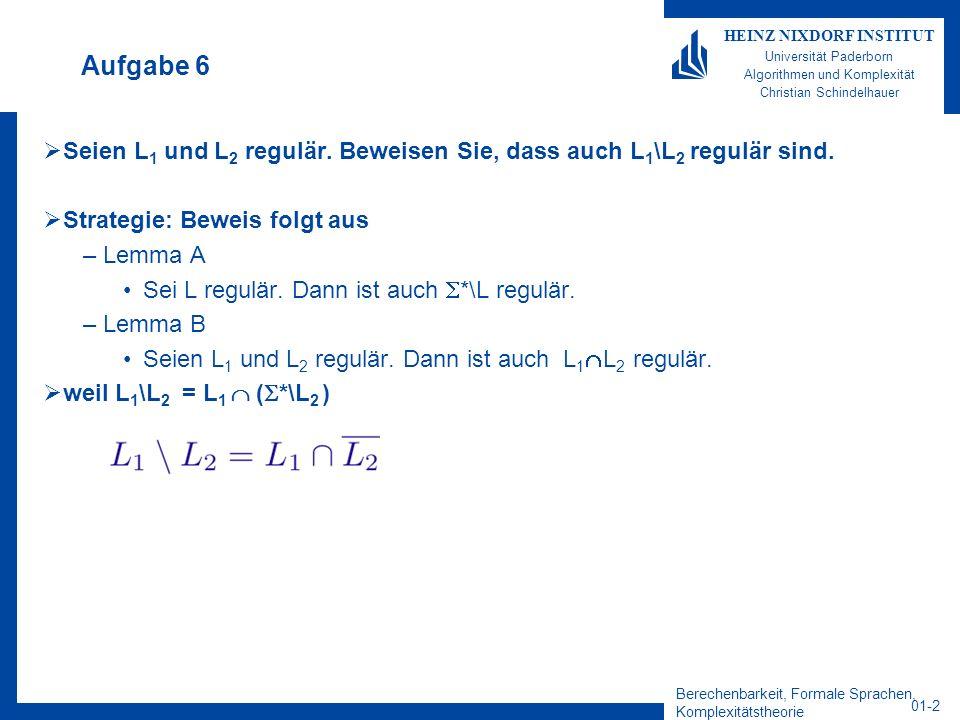 Berechenbarkeit, Formale Sprachen, Komplexitätstheorie 01-2 HEINZ NIXDORF INSTITUT Universität Paderborn Algorithmen und Komplexität Christian Schinde