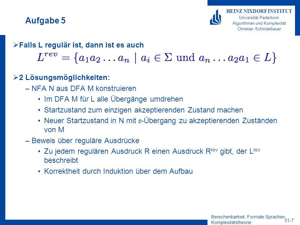 Berechenbarkeit, Formale Sprachen, Komplexitätstheorie 01-7 HEINZ NIXDORF INSTITUT Universität Paderborn Algorithmen und Komplexität Christian Schinde