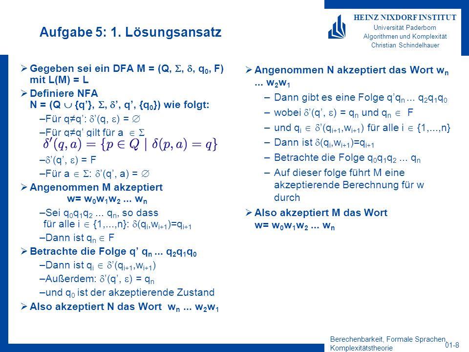 Berechenbarkeit, Formale Sprachen, Komplexitätstheorie 01-8 HEINZ NIXDORF INSTITUT Universität Paderborn Algorithmen und Komplexität Christian Schinde