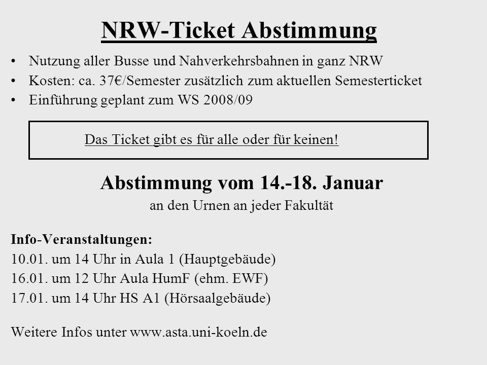 NRW-Ticket Abstimmung Nutzung aller Busse und Nahverkehrsbahnen in ganz NRW Kosten: ca. 37/Semester zusätzlich zum aktuellen Semesterticket Einführung