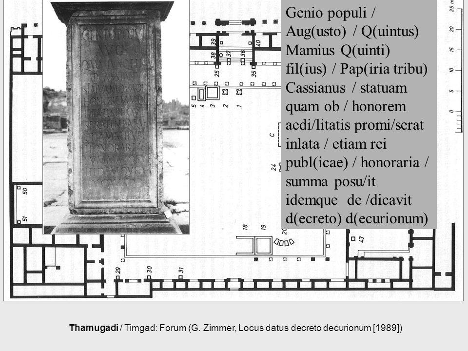 Genio populi / Aug(usto) / Q(uintus) Mamius Q(uinti) fil(ius) / Pap(iria tribu) Cassianus / statuam quam ob / honorem aedi/litatis promi/serat inlata