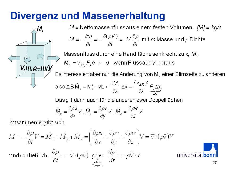 20 Divergenz und Massenerhaltung V,m,ρ=m/V MiMi