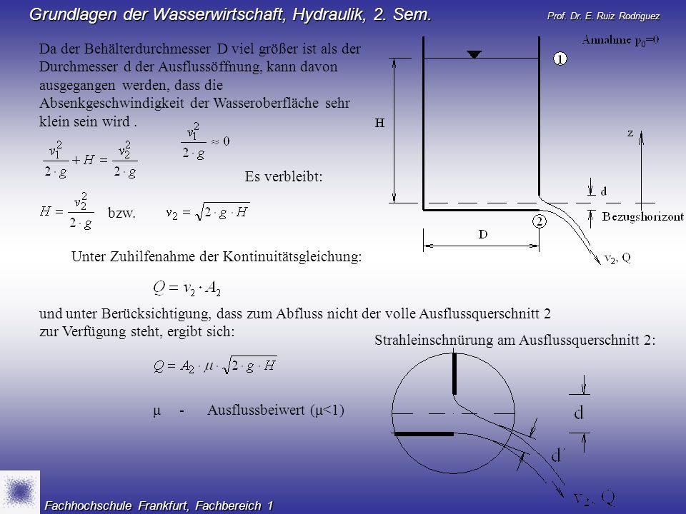 Prof. Dr. E. Ruiz Rodriguez Grundlagen der Wasserwirtschaft, Hydraulik, 2. Sem. Fachhochschule Frankfurt, Fachbereich 1 Da der Behälterdurchmesser D v
