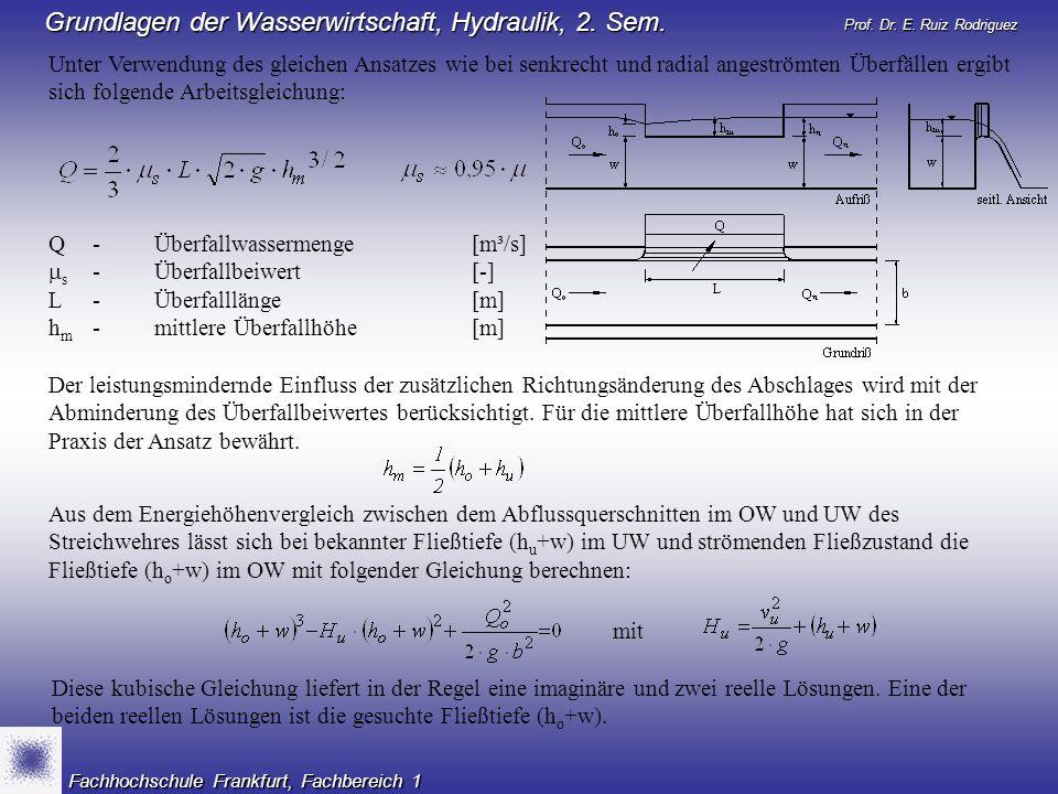Prof. Dr. E. Ruiz Rodriguez Grundlagen der Wasserwirtschaft, Hydraulik, 2. Sem. Fachhochschule Frankfurt, Fachbereich 1 Unter Verwendung des gleichen