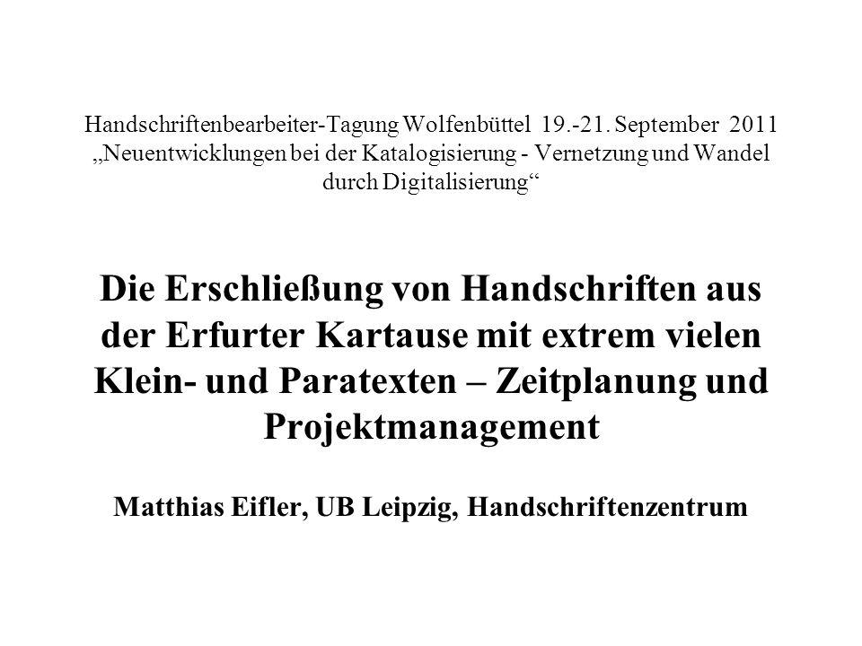 Handschriftenbearbeiter-Tagung Wolfenbüttel 19.-21. September 2011 Neuentwicklungen bei der Katalogisierung - Vernetzung und Wandel durch Digitalisier