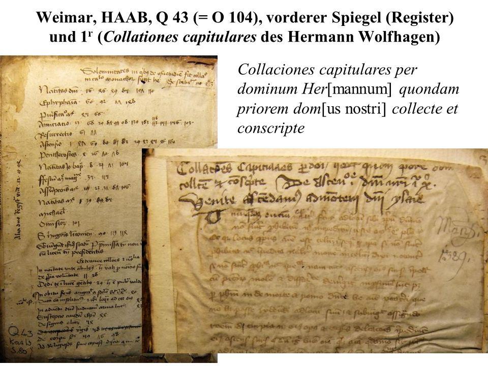 Weimar, HAAB, Q 43 (= O 104), vorderer Spiegel (Register) und 1 r (Collationes capitulares des Hermann Wolfhagen) Collaciones capitulares per dominum
