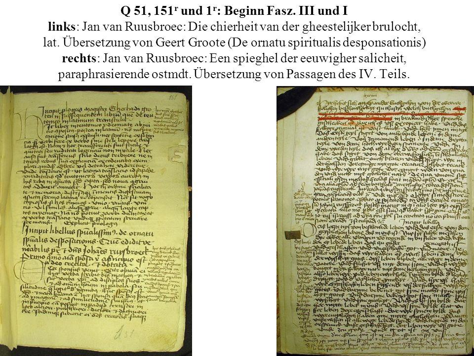 Q 51, 151 r und 1 r : Beginn Fasz. III und I links: Jan van Ruusbroec: Die chierheit van der gheestelijker brulocht, lat. Übersetzung von Geert Groote